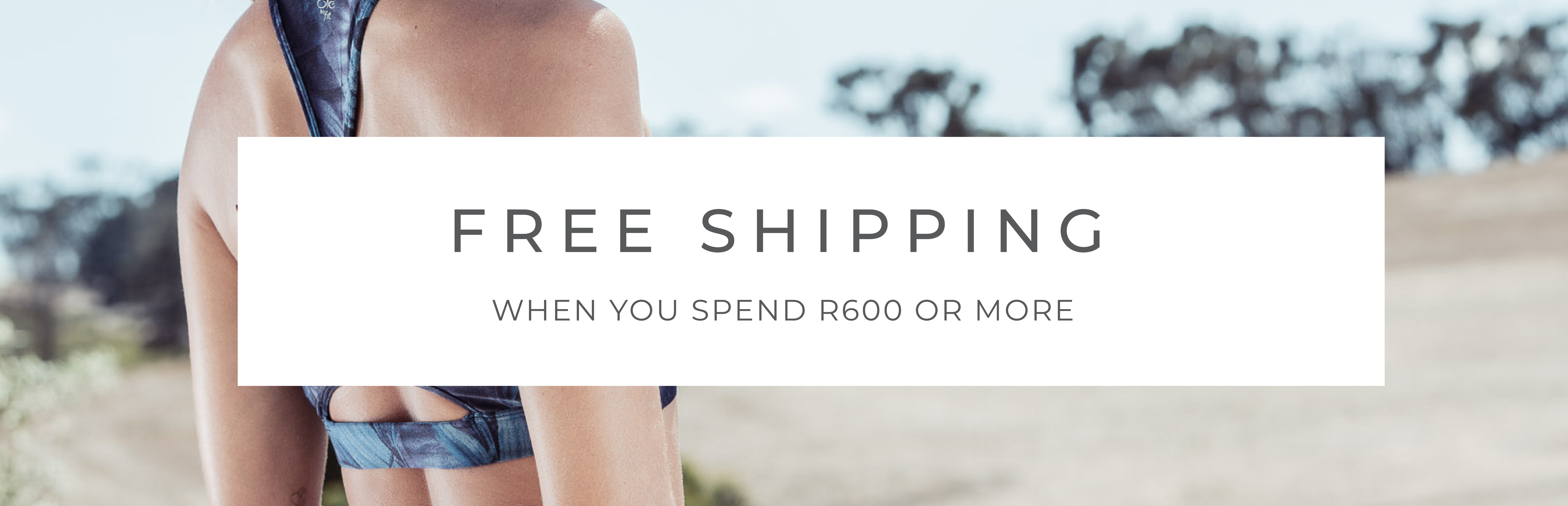 Free shipping when you spend R600 or more